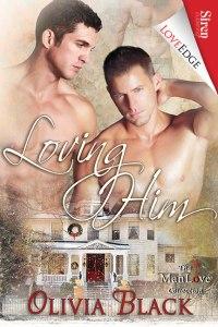 Loving Him by Olivia Black